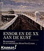 Ensor en de XX aan de kust : Blankenberge en…