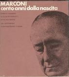 Marconi: cento anni dalla nascita by Giorgio…