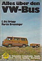 Alles ueber den VW-Bus by E. Utz Orlopp