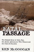 Fatal Passage: The Story of John Rae, the…