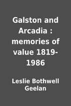Galston and Arcadia : memories of value…