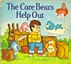 The Care Bears Help Out by Eleanor Hudson
