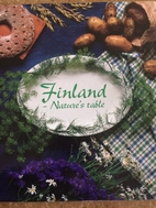 Finland - Nature's Table by Tiia Koskimies