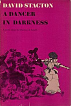 A Dancer in Darkness by David Stacton