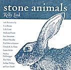 Stone Animals by Kelly Link