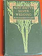 Aunt Amity's Silver Wedding, and Other…