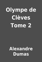 Olympe de Clèves Tome 2 by Alexandre Dumas