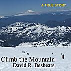 Climb the Mountain by David R. Beshears