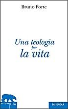 Teologia per la vita by Bruno Forte