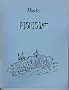 Atanukan: Pishissat by Pierre Courtois