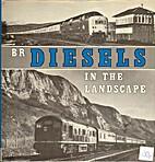 BR DIESELS IN THE LANDSCAPE by CROSS DEREK