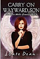 Carry on Wayward Son by Cate Dean