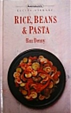 Rice, beans and pasta by Roz Denny