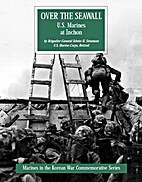 Over The Seawall, US Marines at Inchon by…