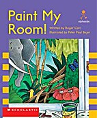 Paint my room! (Alphakids) by Roger Carr