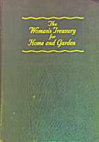 The Woman's Treasury for Home and Garden by…
