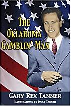 The Oklahoma Gamblin' Man by Gary Rex Tanner