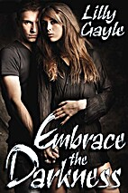 Embrace the Darkness by Lilly Gayle