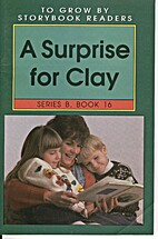 A Surprise for Clay (To Grow By Storybook…