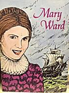 Mary Ward by Frederica Boyle IBVM