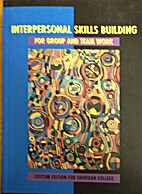 Interpersonal Skills Building for Group and…