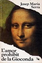 L'Amor prohibit de la Gioconda by Josep…