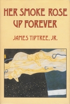 Her Smoke Rose Up Forever by James Jr.…