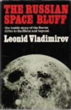 The Russian Space Bluff: The Inside Story of…