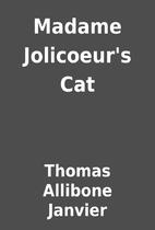 Madame Jolicoeur's Cat by Thomas Allibone…