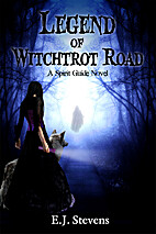 Legend of Witchtrot Road by E. J. Stevens