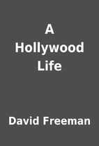 A Hollywood Life by David Freeman