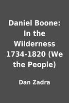 Daniel Boone: In the Wilderness 1734-1820…