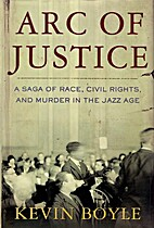 Arc of Justice: A Saga of Race, Civil…