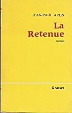 La retenue; récit by Jean-Paul Aron