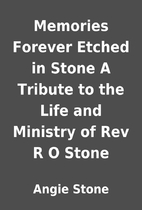 Memories Forever Etched in Stone A Tribute…