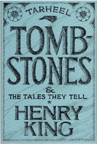 Tar Heel Tombstones and the Tales They Tell…