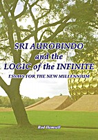 Sri Aurobindo and the Logic of the Infinite:…