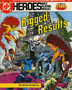 Rigged Results (DC Heroes RPG) by Bruce…