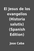 El Jesus de los evangelios (Historia…