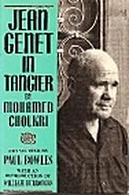Jean Genet in Tangier by Mohamed Choukri