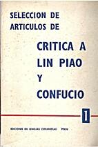 Seleccion de articulos de critica a Lin Piao…