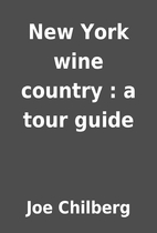 New York wine country : a tour guide by Joe…