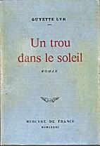 Un Trou dans le soleil : roman by Guyette…
