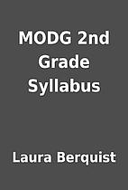 MODG 2nd Grade Syllabus by Laura Berquist