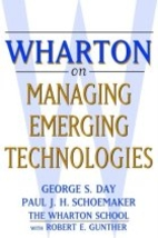Wharton on Managing Emerging Technologies by…