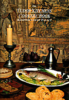 The Tudor Kitchens Cookery Book by Roz Denny