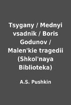 Tsygany / Mednyi vsadnik / Boris Godunov /…