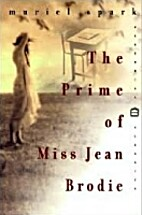 The Prime of Miss Jean Brodie: A Novel…