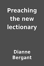 Preaching the new lectionary by Dianne…