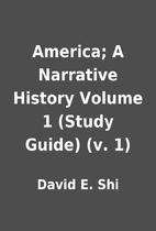 America; A Narrative History Volume 1 (Study…